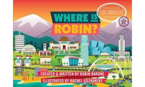 Where Is Robin? Los Angeles -  (Where Is Robin?) by Robin Barone (Hardcover) - image 1 of 1