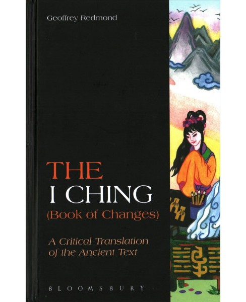 I Ching (Book of Changes) : A Critical Translation of the Ancient Text - by Geoffrey Redmond (Hardcover) - image 1 of 1