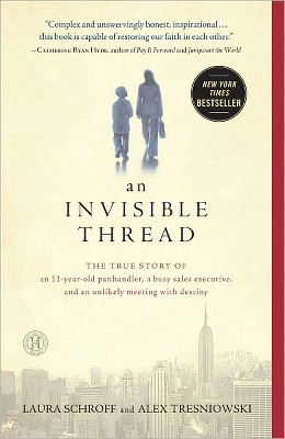 An Invisible Thread (Reprint) (Paperback) by Laura Schroff