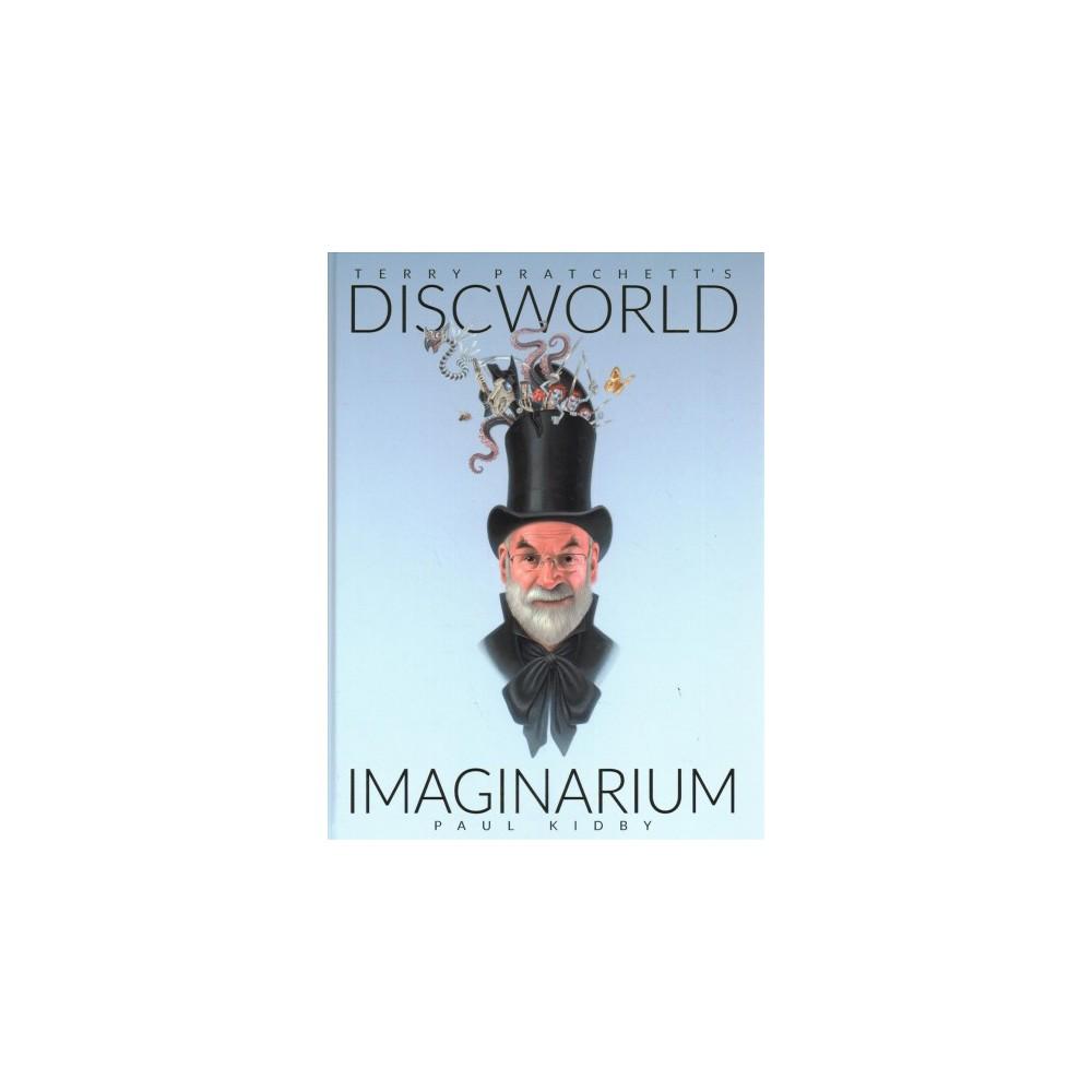 Terry Pratchett's Discworld Imaginarium - by Paul Kidby (Hardcover)