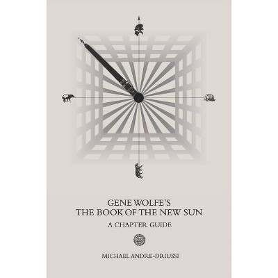Gene Wolfe's The Book of the New Sun - by  Michael Andre-Driussi (Paperback)