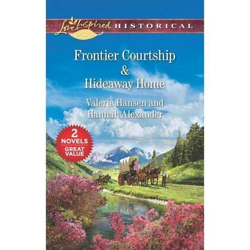 Frontier Courtship & Hideaway Home - by  Valerie Hansen & Hannah Alexander (Paperback) - image 1 of 1
