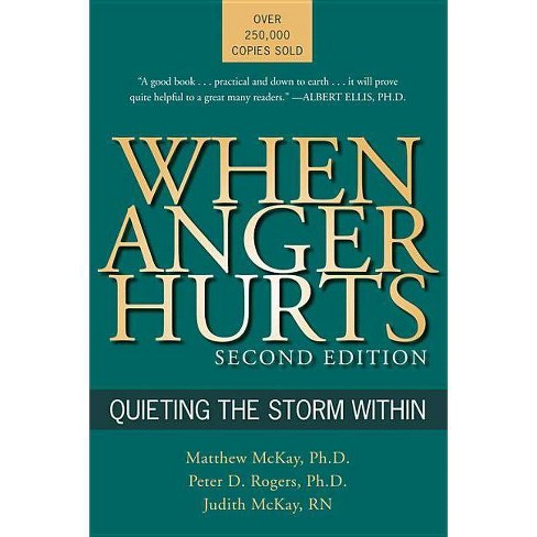 When Anger Hurts - 2nd Edition by  Matthew McKay & Peter D Rogers & Judith McKay (Paperback) - image 1 of 1