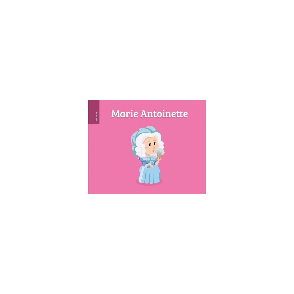 Marie Antoinette - (Pocket Bios) by Romain Jubert & Albin Queru (School And Library)