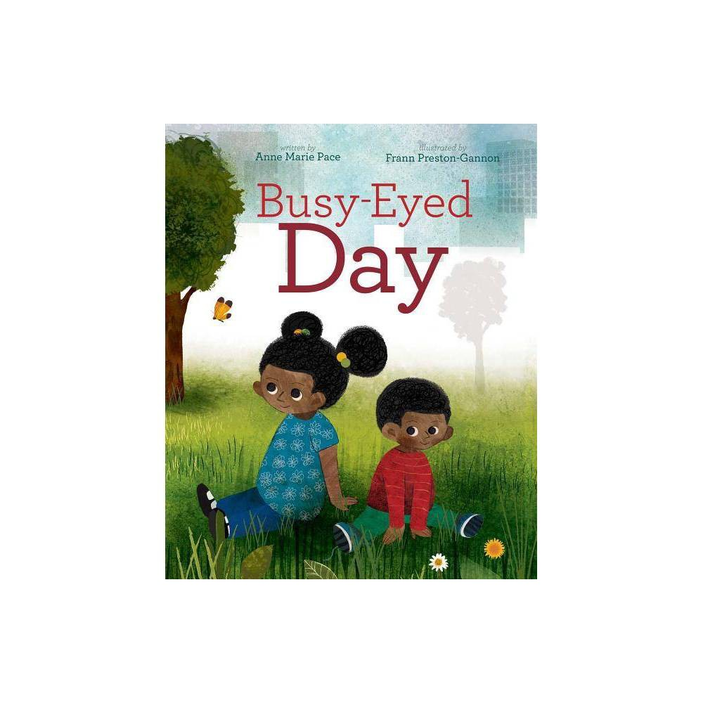 Busy Eyed Day By Anne Marie Pace Hardcover