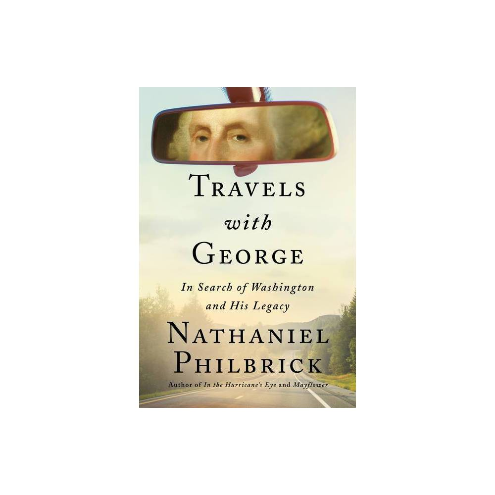 Travels With George By Nathaniel Philbrick Hardcover