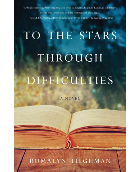 To the Stars Through Difficulties -  by Romalyn Tilghman (Paperback) - image 1 of 1