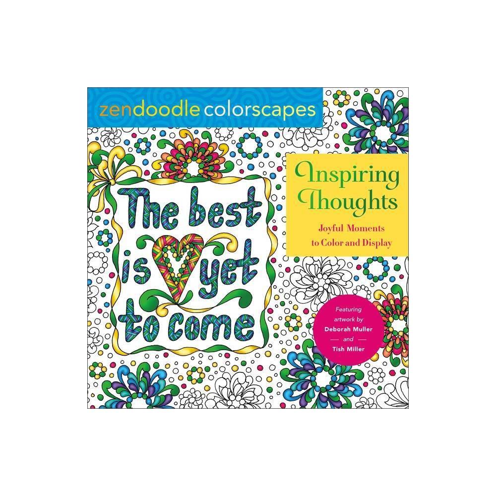 Zendoodle Colorscapes Inspiring Thoughts By Justine Lustig Deborah Muller Bonnie Lynn Demanche Tish Miller Paperback