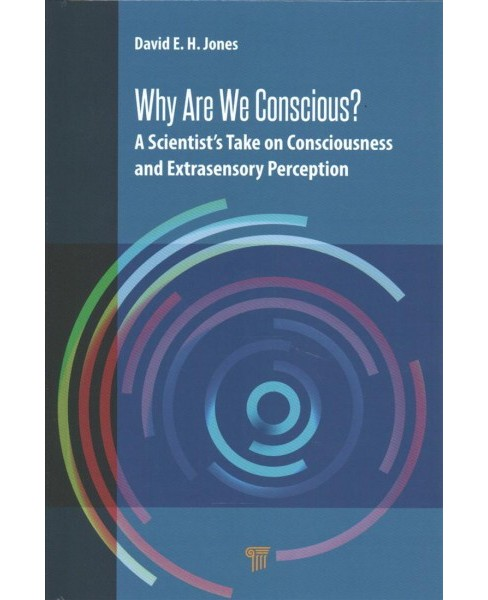 Why Are We Conscious? : A Scientist's Take on Consciousness and Extrasensory Perception (Hardcover) - image 1 of 1