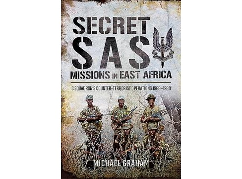 Secret SAS Missions in Africa : C Squadron's Counter-Terrorist Operations 1968–1980 - image 1 of 1