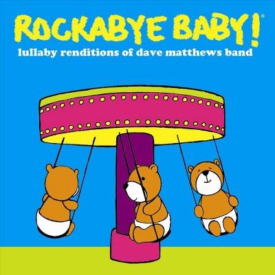 Rockabye baby! - Rockabye baby:Dave matthews lullaby (CD)
