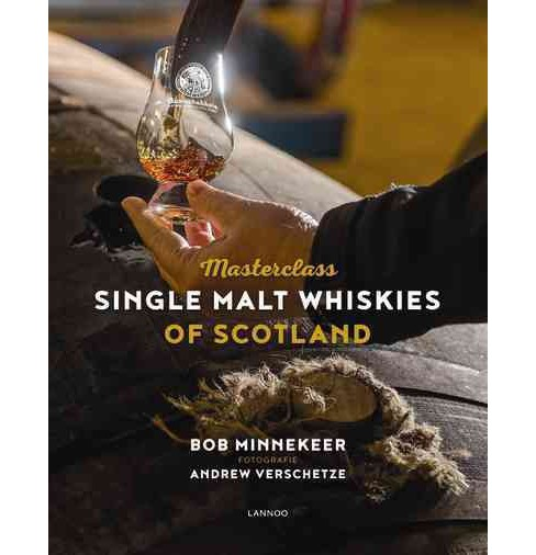 Masterclass : Single Malt Whiskies of Scotland (Hardcover) (Bob Minnekeer) - image 1 of 1