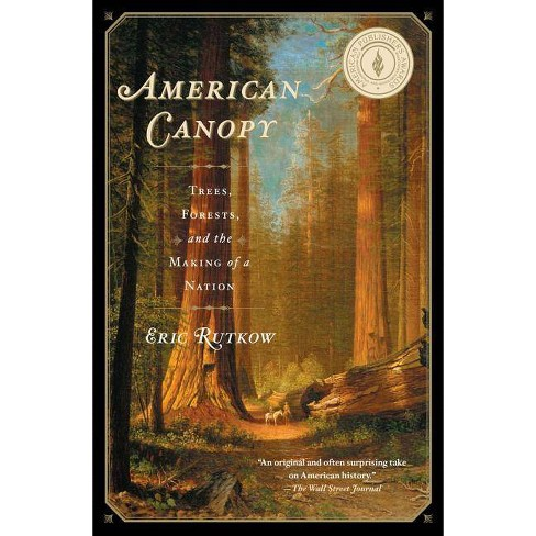 American Canopy - by  Eric Rutkow (Paperback) - image 1 of 1