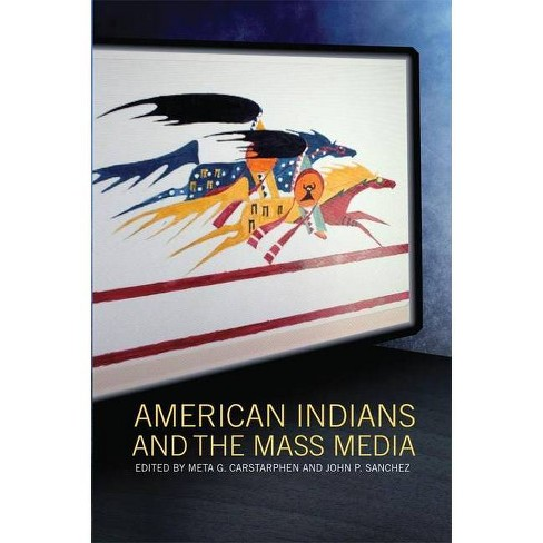 American Indians and the Mass Media - (Paperback) - image 1 of 1