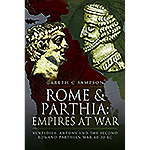 Rome and Parthia: Empires at War - by  Gareth C Sampson (Hardcover) - image 1 of 1