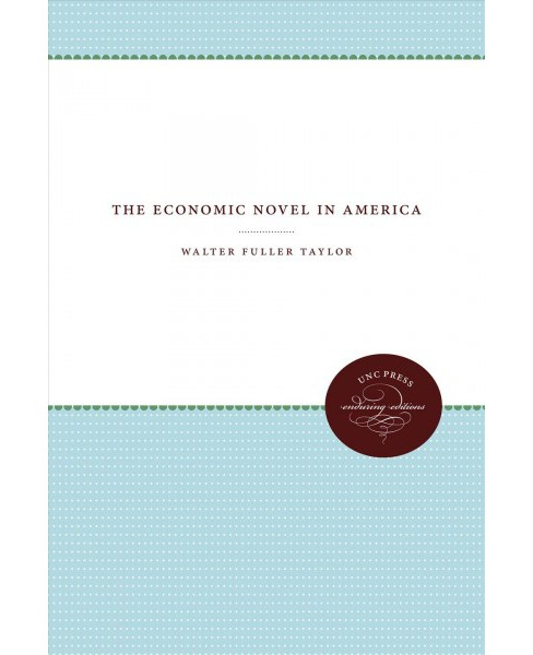 Economic Novel in America (Paperback) (Walter Fuller Taylor) - image 1 of 1