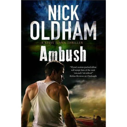 Ambush - (Steve Flynn Thriller) by  Nick Oldham (Hardcover) - image 1 of 1
