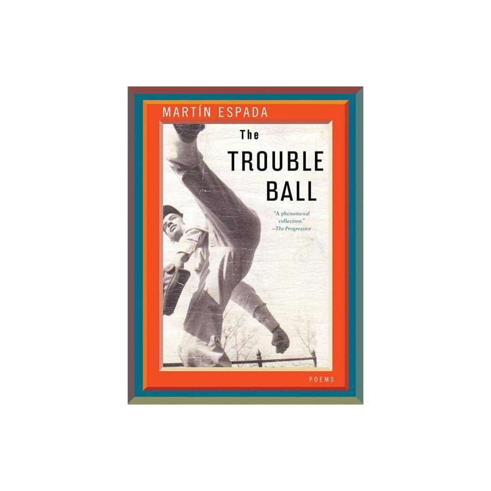 The Trouble Ball By Mart N Espada Paperback