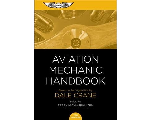 Aviation Mechanic Handbook : The Aviation Standard (Paperback) (Dale Crane) - image 1 of 1