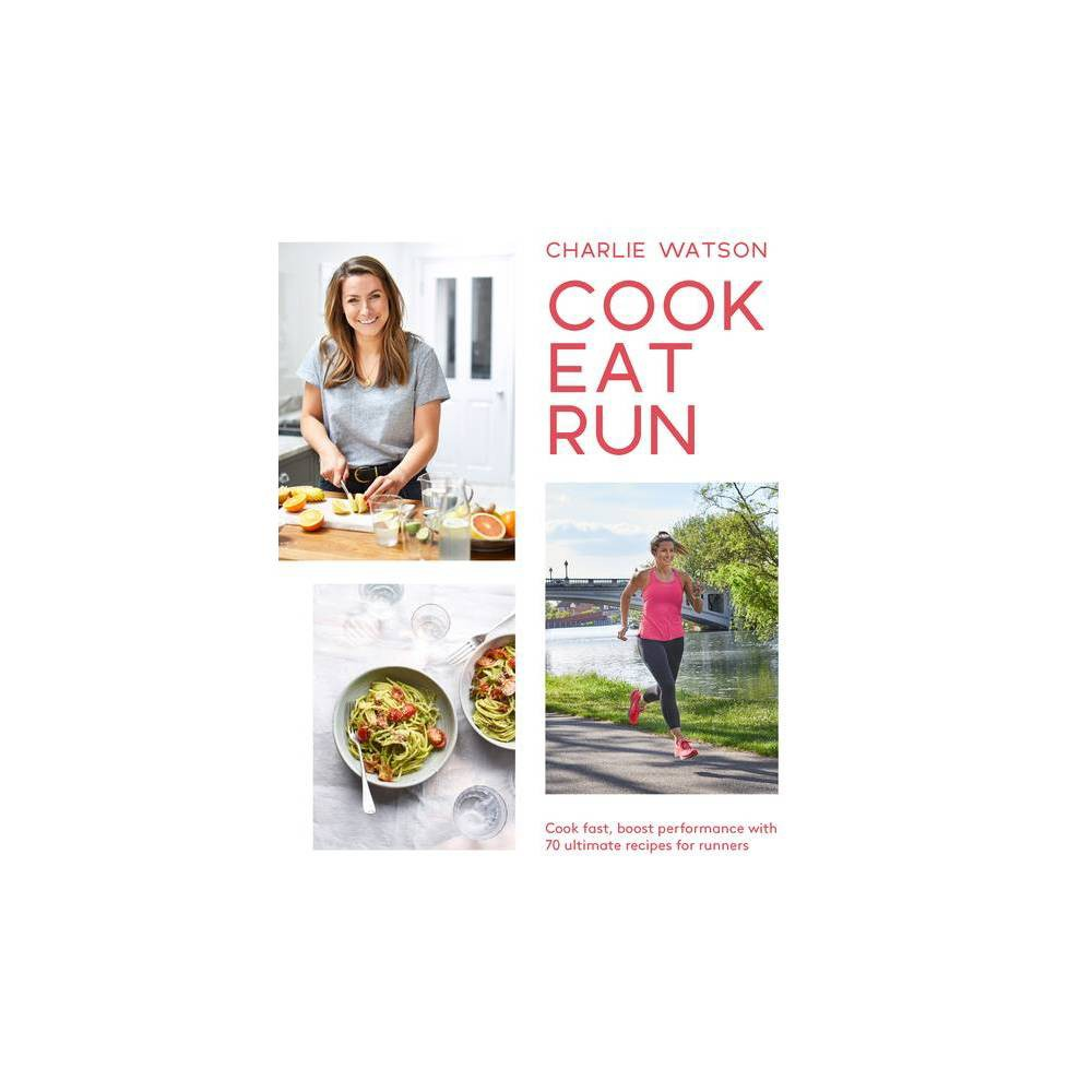 Cook Eat Run By Charlie Watson Paperback
