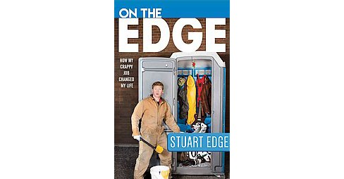 On the Edge : How My Crappy Job Changed My Life (Paperback) (Stuart Edgington) - image 1 of 1