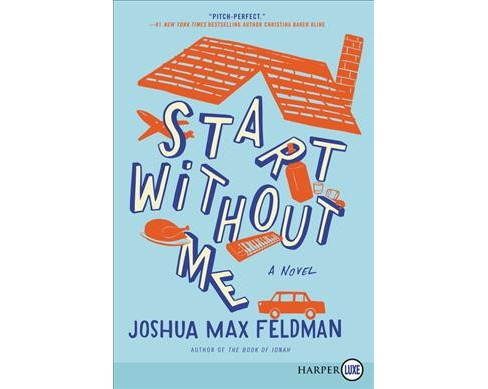 Start Without Me -  by Joshua Max Feldman (Paperback) - image 1 of 1