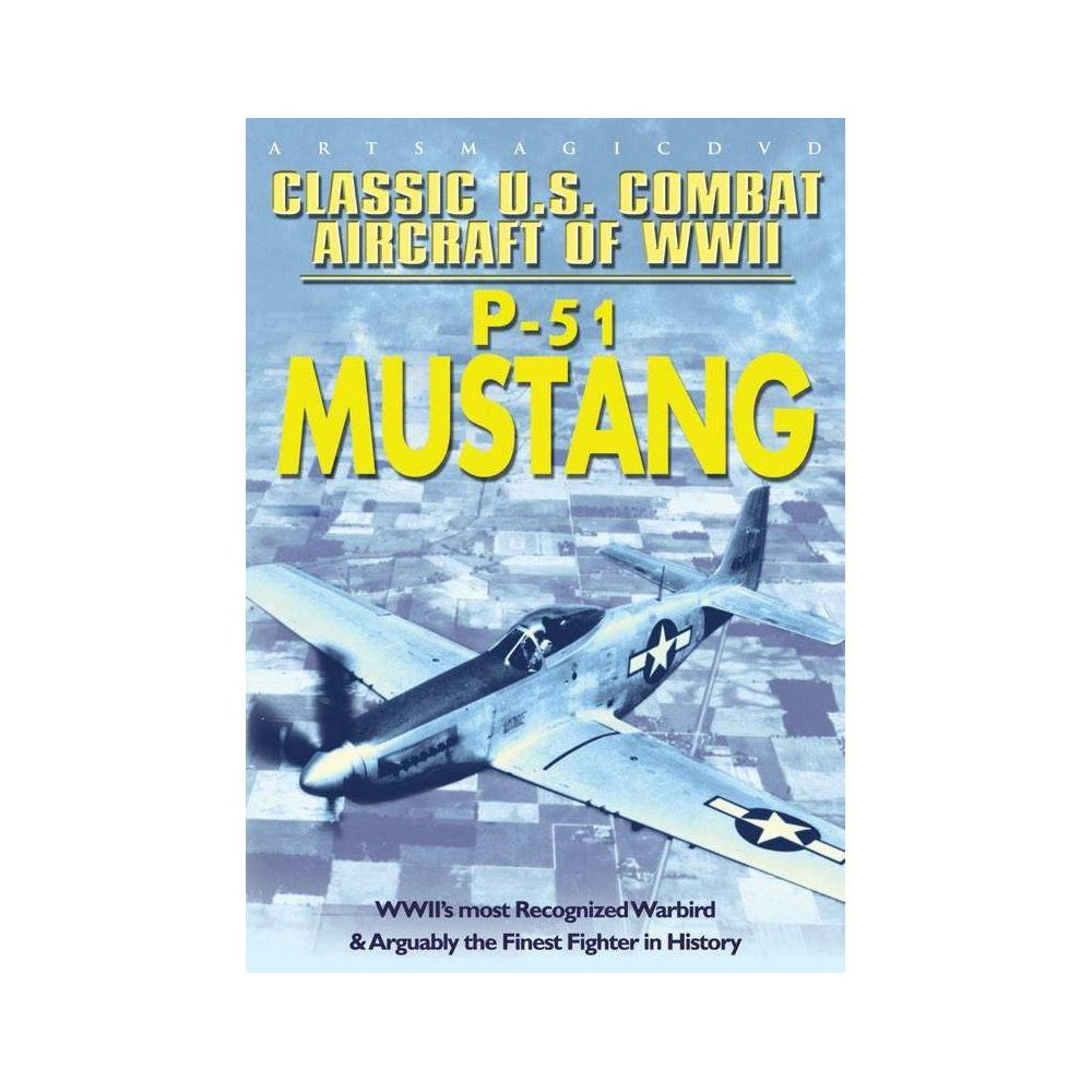 Classic Us Combat Aircraft Of Wwii P 51 Mustang Dvd