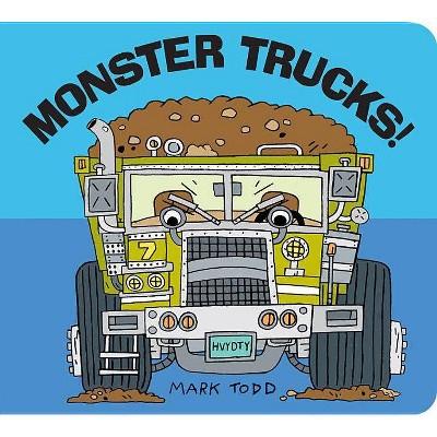 Monster Trucks! - by  Mark Todd (Board Book)