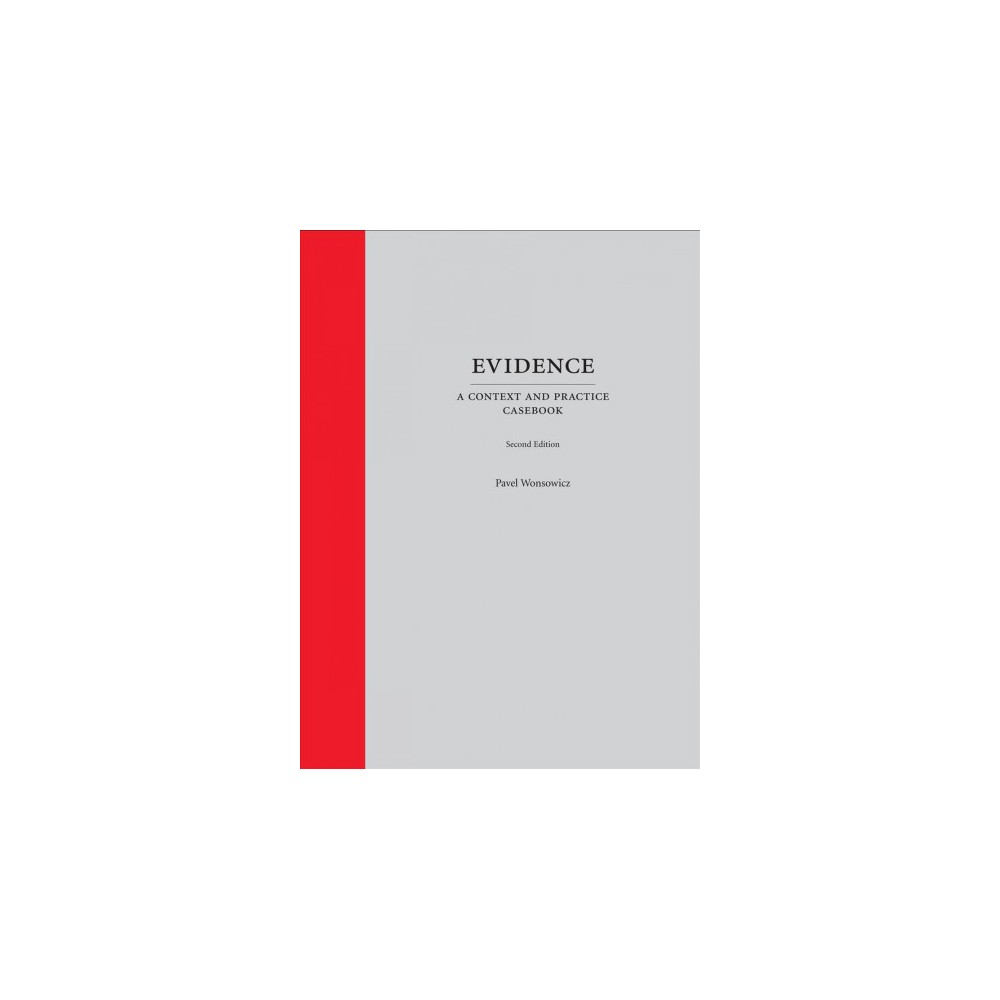 Evidence : A Context and Practice Casebook (Hardcover) (Pavel Wonsowicz)