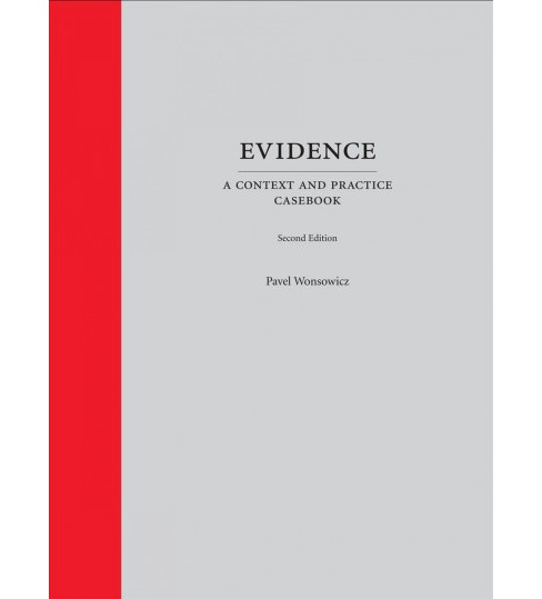 Evidence : A Context and Practice Casebook (Hardcover) (Pavel Wonsowicz) - image 1 of 1