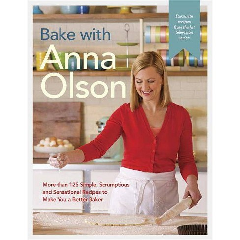 Bake with Anna Olson - (Hardcover) - image 1 of 1