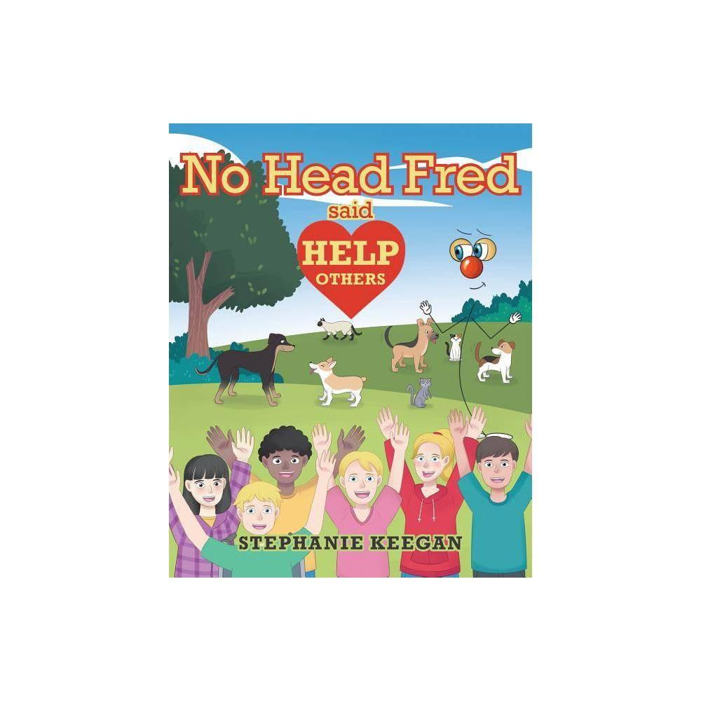 No Head Fred Said By Stephanie Keegan Paperback