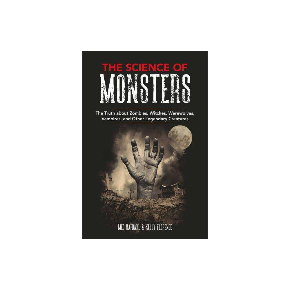 The Science Of Monsters By Meg Hafdahl Kelly Florence Paperback