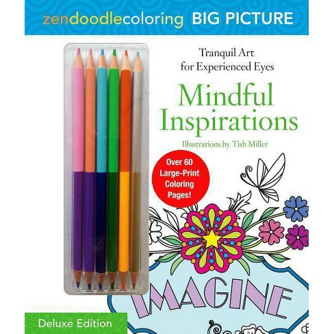 Zendoodle Coloring Big Picture: Mindful Inspirations: Deluxe Edition with Pencils (Paperback) by Tish Miller - image 1 of 1