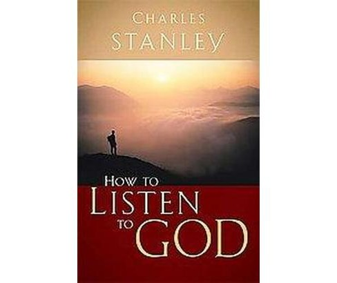 How to Listen to God (Paperback) (Charles Stanley) - image 1 of 1