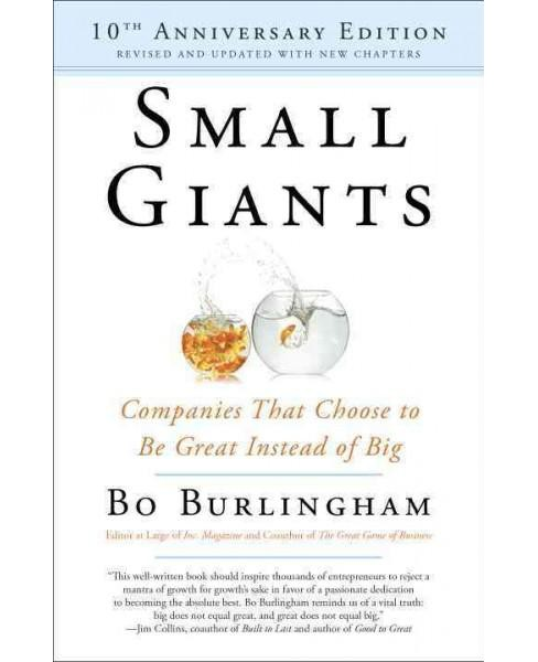 Small Giants : Companies That Choose to Be Great Instead of Big (Anniversary) (Paperback) (Bo - image 1 of 1
