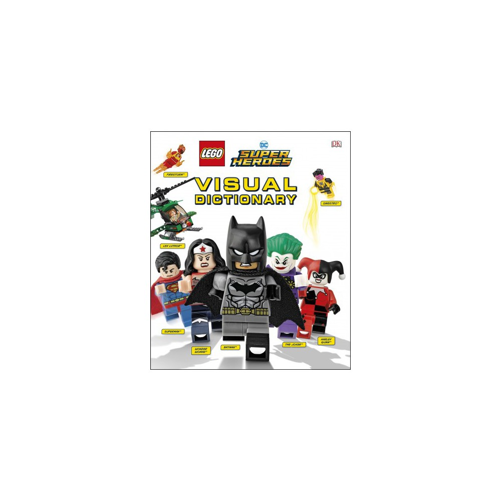 Lego DC Super Heroes Visual Dictionary - by Elizabeth Dowsett & Arie Kaplan (Hardcover)