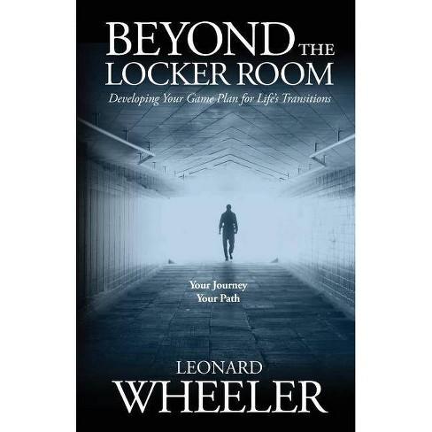 Beyond The Locker Room - by  Leonard T Wheeler (Paperback) - image 1 of 1
