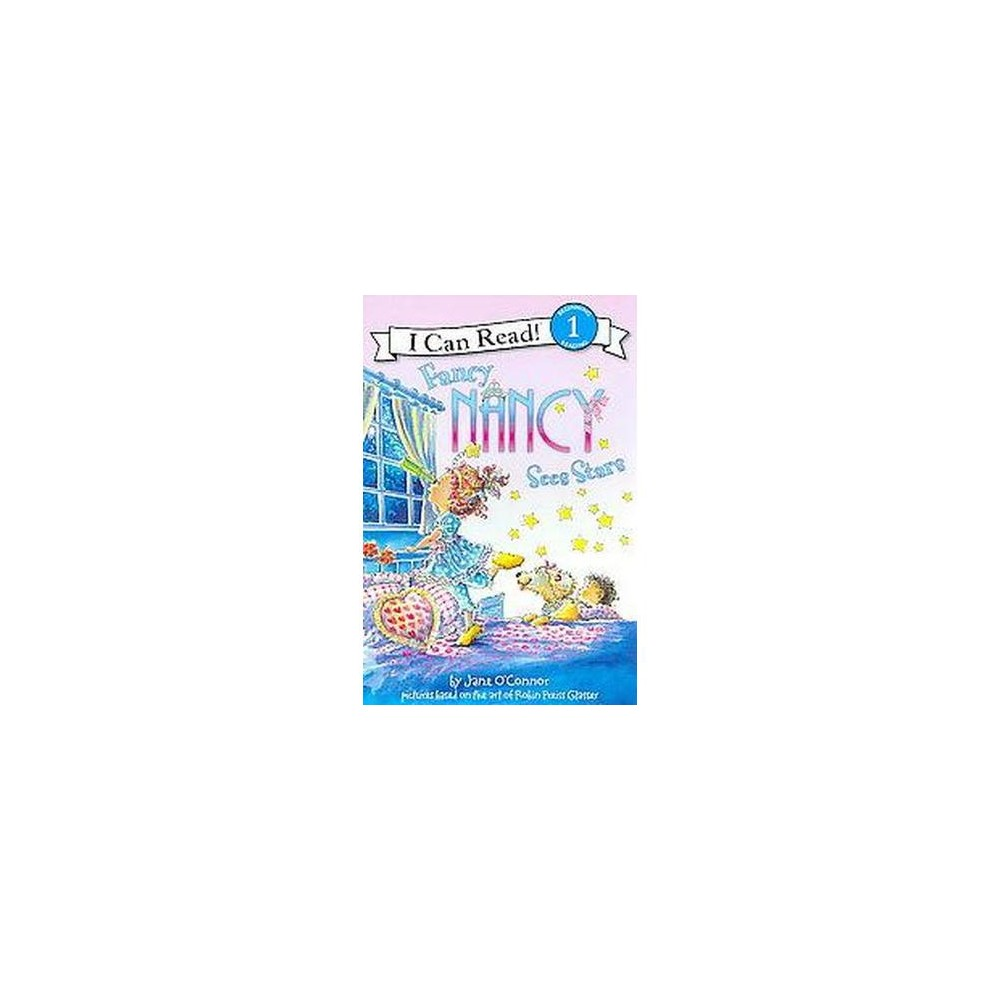 Fancy Nancy Sees Stars ( I Can Read, Beginning Reading 1) (Paperback) by Jane O'Connor
