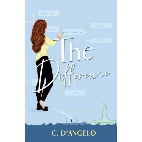The Difference - by  C D'Angelo (Paperback) - image 1 of 1