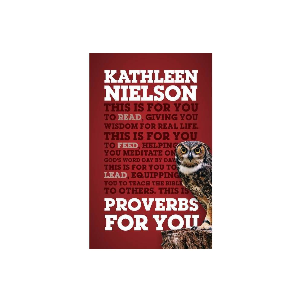 Proverbs For You God S Word For You By Kathleen Nielson Hardcover