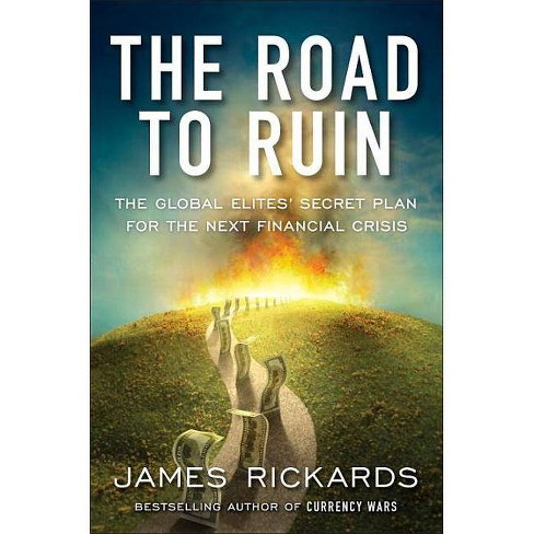 The Road to Ruin - by  James Rickards (Hardcover) - image 1 of 1