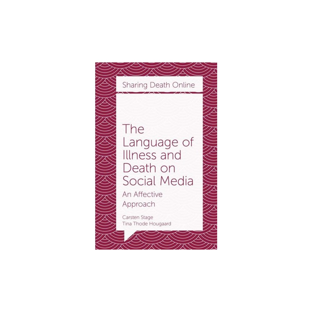 Language of Illness and Death on Social Media : An Affective Approach - (Paperback)