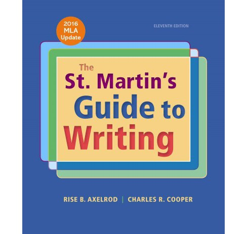 St. Martin's Guide to Writing : 2016 MLA Update (Paperback) (Rise B. Axelrod & Charles R. Cooper) - image 1 of 1