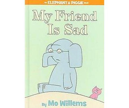 My Friend Is Sad (Hardcover) (Mo Willems) - image 1 of 1