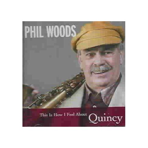 Phil Woods - This Is How I Feel about Quincy (CD) - image 1 of 1