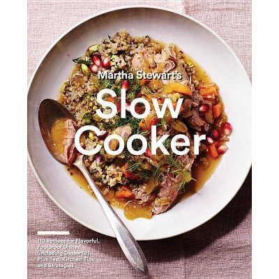 Martha Stewart's Slow Cooker - (Paperback)