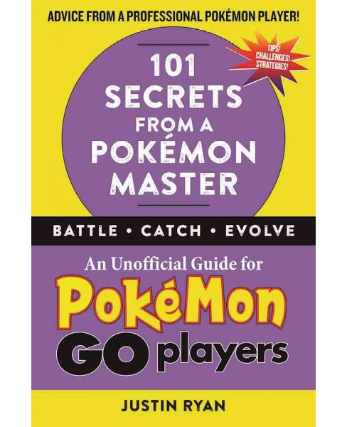 101 Secrets from a Pokémon Master : An Unofficial Guide for Pokémon Go Players (Hardcover) - image 1 of 1