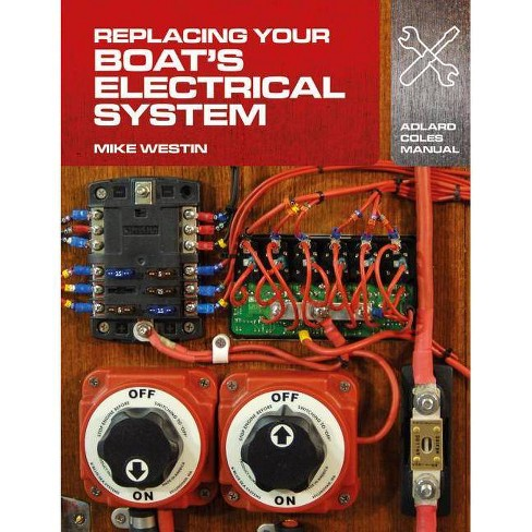 Replacing Your Boat's Electrical System - (Adlard Coles Manuals) by  Mike Westin (Paperback) - image 1 of 1