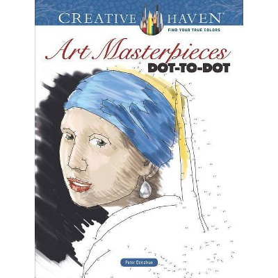 Creative Haven Art Masterpieces Dot-To-Dot - (Adult Coloring) by  Peter Donahue (Paperback)